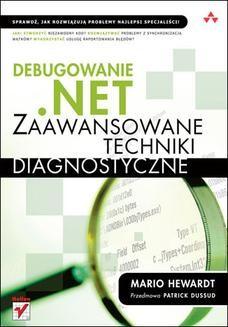 Chomikuj, ebook online Debugowanie .NET. Zaawansowane techniki diagnostyczne. Mario Hewardt