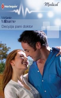 Chomikuj, pobierz ebook online Decyzja pani doktor. Melanie Milburne