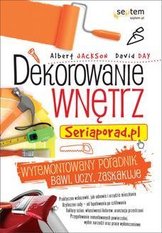Chomikuj, ebook online Dekorowanie wnętrz. Seriaporad.pl. Albert Jackson