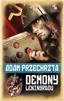 Chomikuj, pobierz ebook online Demony Leningradu. Adam Przechrzta