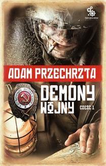 Chomikuj, ebook online Demony wojny. Część 1. Adam Przechrzta