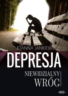 Chomikuj, ebook online Depresja niewidzialny wróg. Joanna Jankiewicz