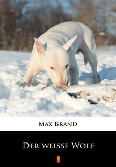 Chomikuj, ebook online Der weiße Wolf. Max Brand