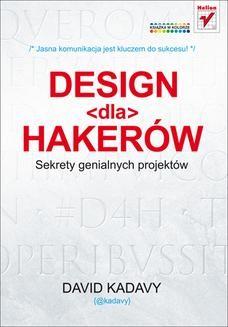 Chomikuj, ebook online Design dla hakerów. Sekrety genialnych projektów. David Kadavy