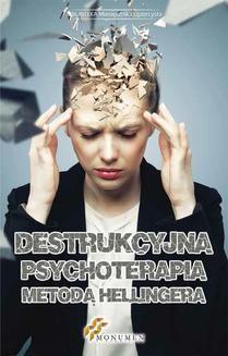Chomikuj, ebook online Destrukcyjna psychoterapia metodą Hellingera. Opracowanie zbiorowe