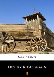Chomikuj, pobierz ebook online Destry Rides Again. Max Brand