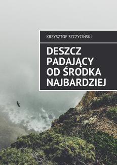 Ebook Deszcz padający od środka najbardziej pdf