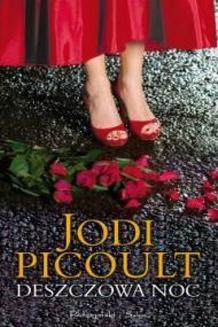Chomikuj, ebook online Deszczowa noc. Jodi Picoult