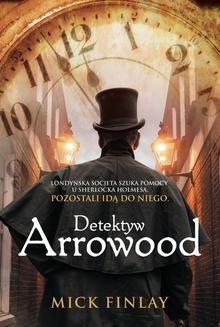 Chomikuj, ebook online Detektyw Arrowood. Mick Finlay