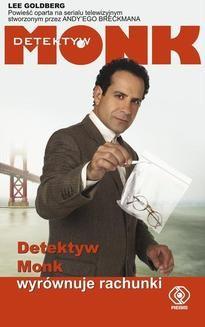 Chomikuj, ebook online Detektyw Monk wyrównuje rachunki. Lee Goldberg