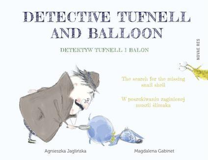 Chomikuj, ebook online Detektyw Tufnell i Balon | Detective Tufnell and Balloon. Agnieszka Jaglińska