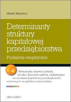 Chomikuj, pobierz ebook online Determinanty struktury kapitałowej przedsiębiorstwa. Marek Barowicz