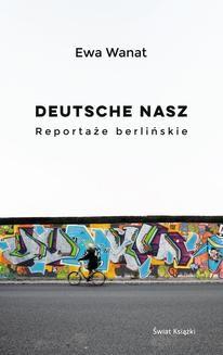 Chomikuj, ebook online Deutsche nasz. Reportaże berlińskie. Ewa Wanat