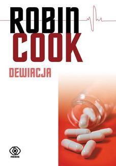 Chomikuj, pobierz ebook online Dewiacja. Robin Cook