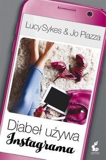 Chomikuj, pobierz ebook online Diabeł używa Instagrama. Jo Piazza