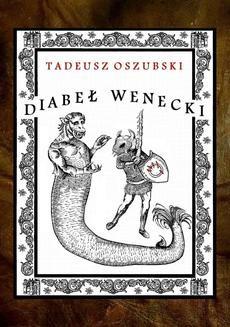 Chomikuj, ebook online Diabeł Wenecki. Tadeusz Oszubski