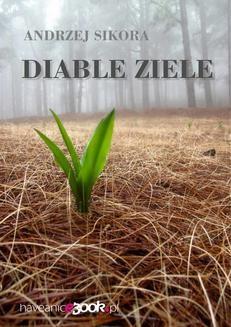 Chomikuj, ebook online Diable ziele. Andrzej Sikora