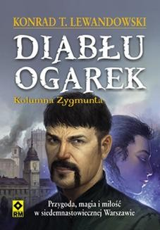 Chomikuj, ebook online Diabłu ogarek. Kolumna Zygmunta. Konrad T. Lewandowski