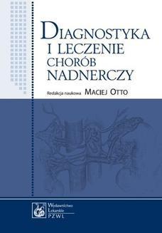 Chomikuj, ebook online Diagnostyka i leczenie chorób nadnerczy. Maciej Otto