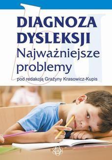 Chomikuj, ebook online Diagnoza dysleksji – najważniejsze problemy. Grażyna Krasowicz-Kupis