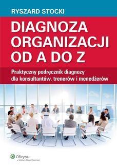 Chomikuj, ebook online Diagnoza organizacji od A do Z. Praktyczny podręcznik diagnozy dla konsultantów, trenerów i menedżerów. Ryszard Stocki