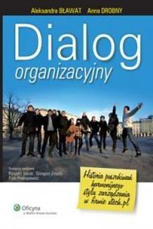 Chomikuj, ebook online Dialog organizacyjny. Historia poszukiwań harmonijnego stylu zarządzania w firmie xtech.pl. Anna Drobny