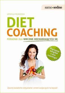 Chomikuj, ebook online Diet coaching. Poradnik dla wiecznie odchudzających się. Urszula Mijakoska