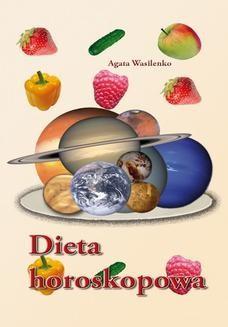 Chomikuj, pobierz ebook online Dieta horoskopowa. Agata Wasilenko