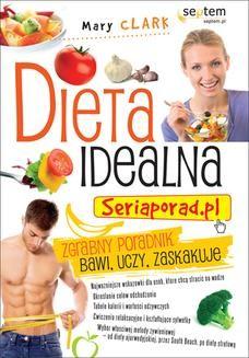 Chomikuj, ebook online Dieta idealna. Seriaporad.pl. Mary Clark