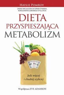 Chomikuj, pobierz ebook online Dieta przyspieszająca metabolizm. Haylie Pomroy