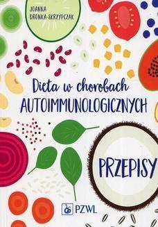 Chomikuj, ebook online Dieta w chorobach autoimmunologicznych. Joanna Dronka-Skrzypczak