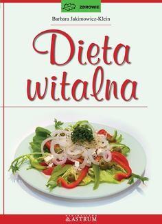 Chomikuj, pobierz ebook online Dieta witalna. Barbara Jakimowicz-Klein