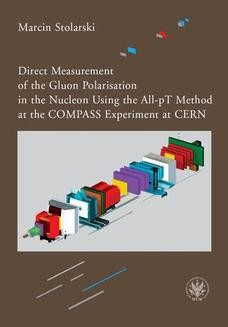 Chomikuj, ebook online Direct Measurement of the Gluon Polarisation in the Nucleon Using the All-pT Method at the COMPASS Experiment at CERN. Marcin Stolarski