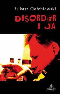 Chomikuj, ebook online Disorder i ja. Łukasz Gołębiewski