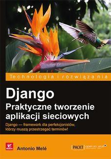 Chomikuj, ebook online Django. Praktyczne tworzenie aplikacji sieciowych. Antonio Melé