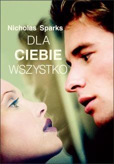 Chomikuj, ebook online Dla Ciebie wszystko. Nicholas Sparks