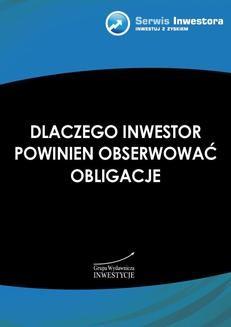 Chomikuj, ebook online Dlaczego inwestor powinien obserwować obligacje. Konrad Ryczko