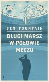 Chomikuj, ebook online Długi marsz w połowie meczu. Ben Fountain