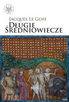 Chomikuj, ebook online Długie średniowiecze. Jacques Le Goff