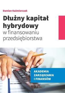 Chomikuj, ebook online Dłużny kapitał hybrydowy w finansowaniu przedsiębiorstwa. Damian Kaźmierczak