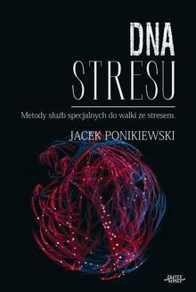 Chomikuj, ebook online DNA stresu. Jacek Ponikiewski