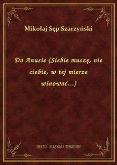 Chomikuj, ebook online Do Anusie (Siebie muszę, nie Ciebie, w tej mierze winować…). Mikołaj Sęp Szarzyński
