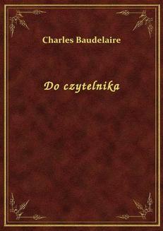 Chomikuj, pobierz ebook online Do czytelnika. Charles Baudelaire
