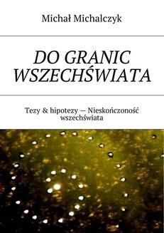 Chomikuj, ebook online Do granic wszechświata. Michał Michalczyk
