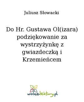Chomikuj, ebook online Do Hr. Gustawa Ol(izara) podziękowanie za wystrzyżynkę z gwiazdeczką i Krzemieńcem. Juliusz Słowacki