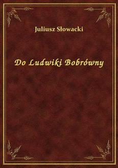 Chomikuj, ebook online Do Ludwiki Bobrówny. Juliusz Słowacki
