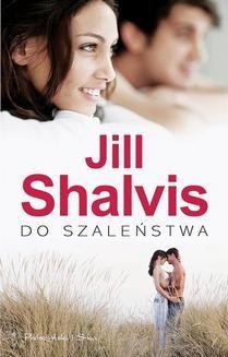 Chomikuj, ebook online Do szaleństwa. Jill Shalvis
