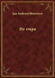 Chomikuj, ebook online Do trupa. Jan Andrzej Morsztyn