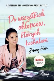 Chomikuj, ebook online Do wszystkich chłopców, których kochałam. Jenny Han