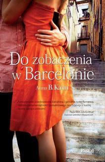 Chomikuj, ebook online Do zobaczenia w Barcelonie. Anna B. Kann